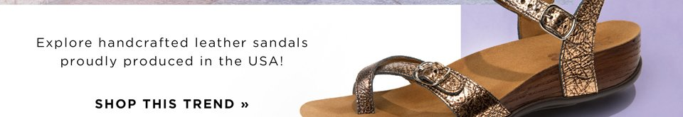 Explore handcrafted leather sandals proudly produced in the USA! Shop This trend.
