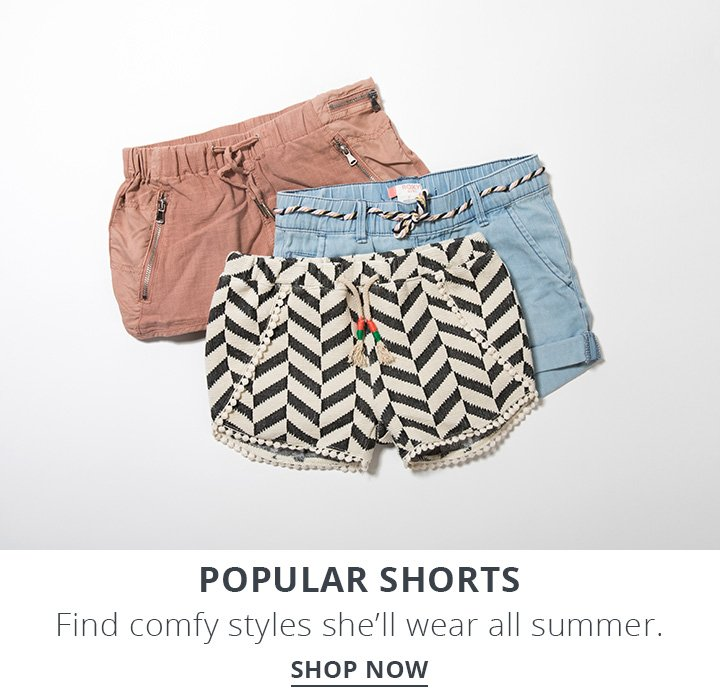 Popular Shorts. Find comfy styles she'll wear all summer. Image of three pairs of girls shorts.