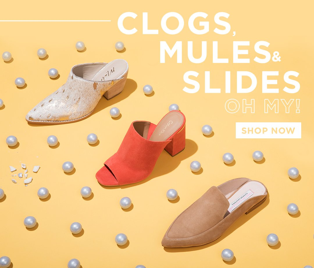 Clogs, Mules & Slides Oh My! Shop Now.
