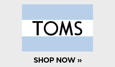 Image of the Toms Logo. Shop Now.