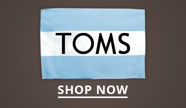 TOMS Logo. Shop Now.