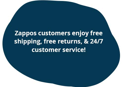 Zappos Customers enjoy free shipping, free returns, & 24/7 Customer Service!
