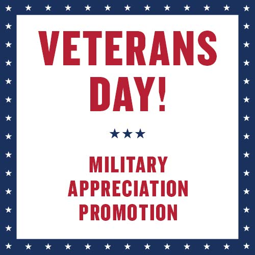 Veterans Day! Military Appreciation promotion.