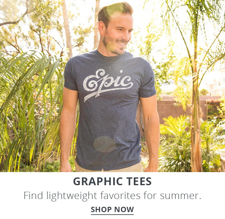 Graphic Tees. Find Lightweight favorites for Summer. Shop Now.