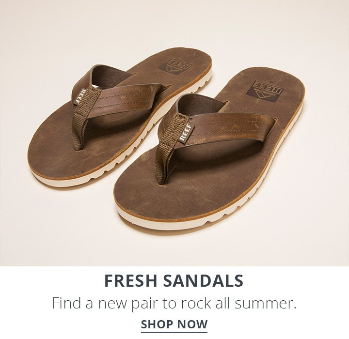 Fresh Sandals. Find a new pair to rock all summer. Shop Now.
