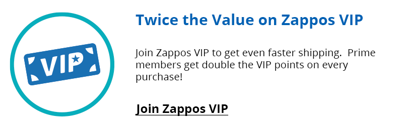Join Zappos VIP to get even faster shipping. Join Zappos VIP Today for Free.