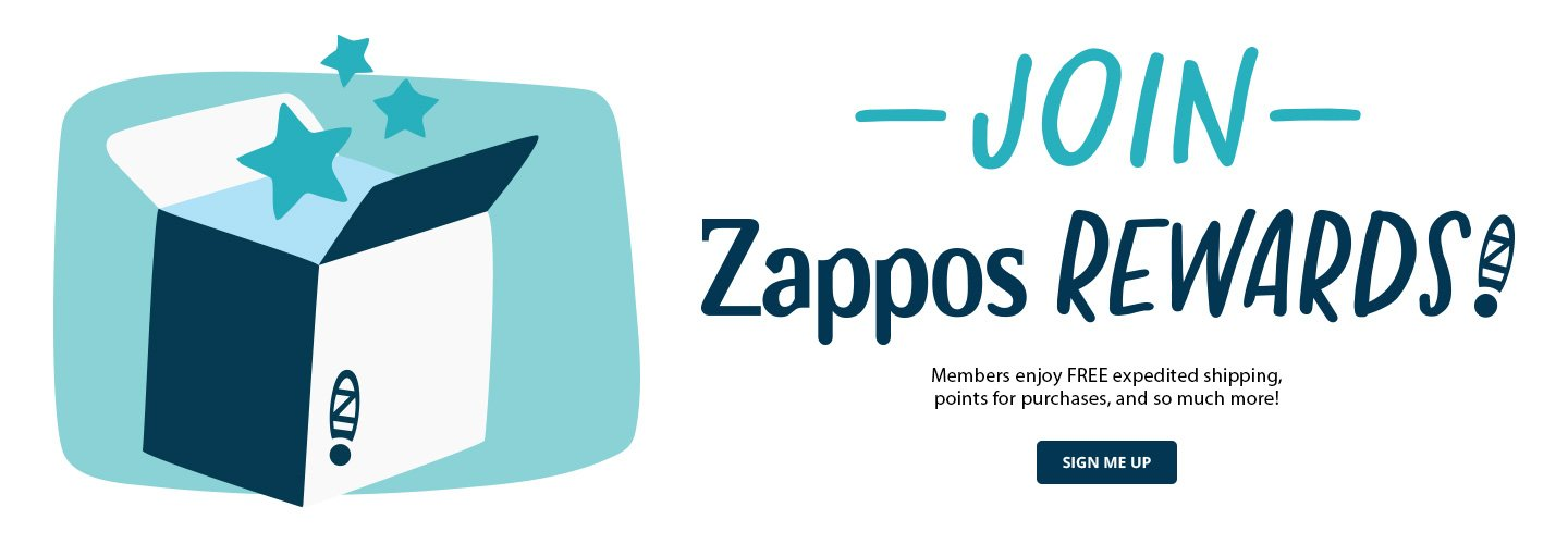 Join Zappos Rewards. Members enjoy FREE expedited shipping, points for purchases, and so much more! Sign me up.
