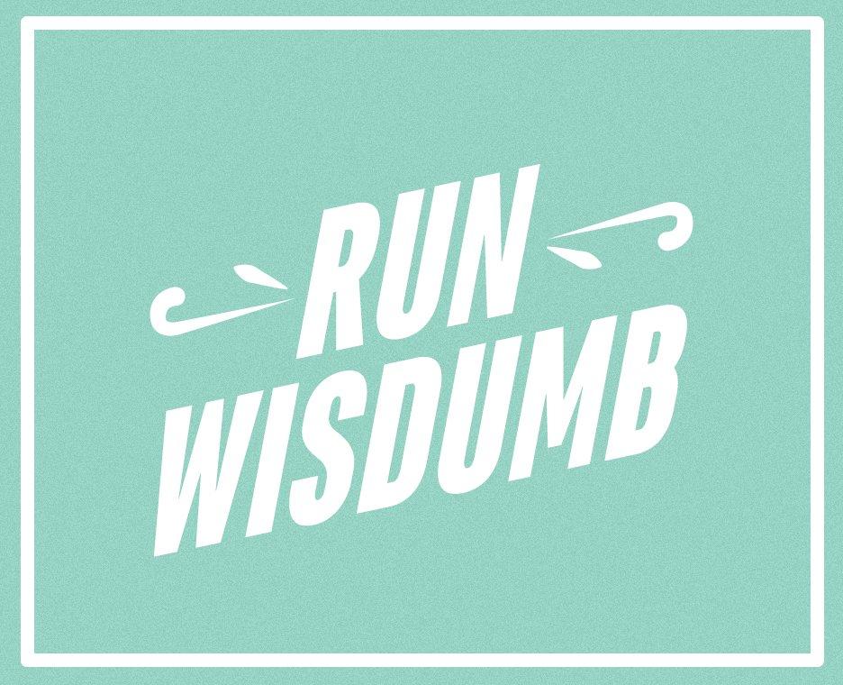 Run Wisdumb