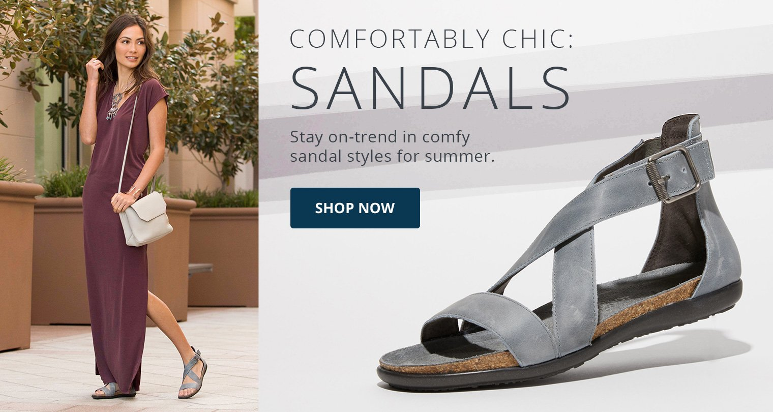 COMFORTABLY CHIC: SANDALS. Stay on-trend in comfy sandal styles for summer. SHOP NOW