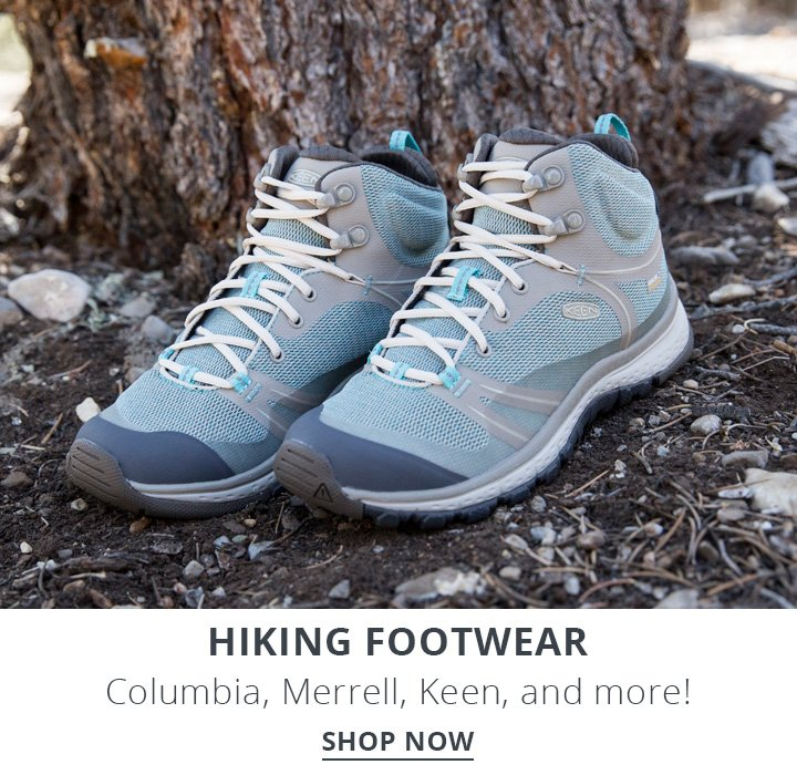 Hiking Footwear. Columbia, Merrell, Keen, and more! Shop Now.