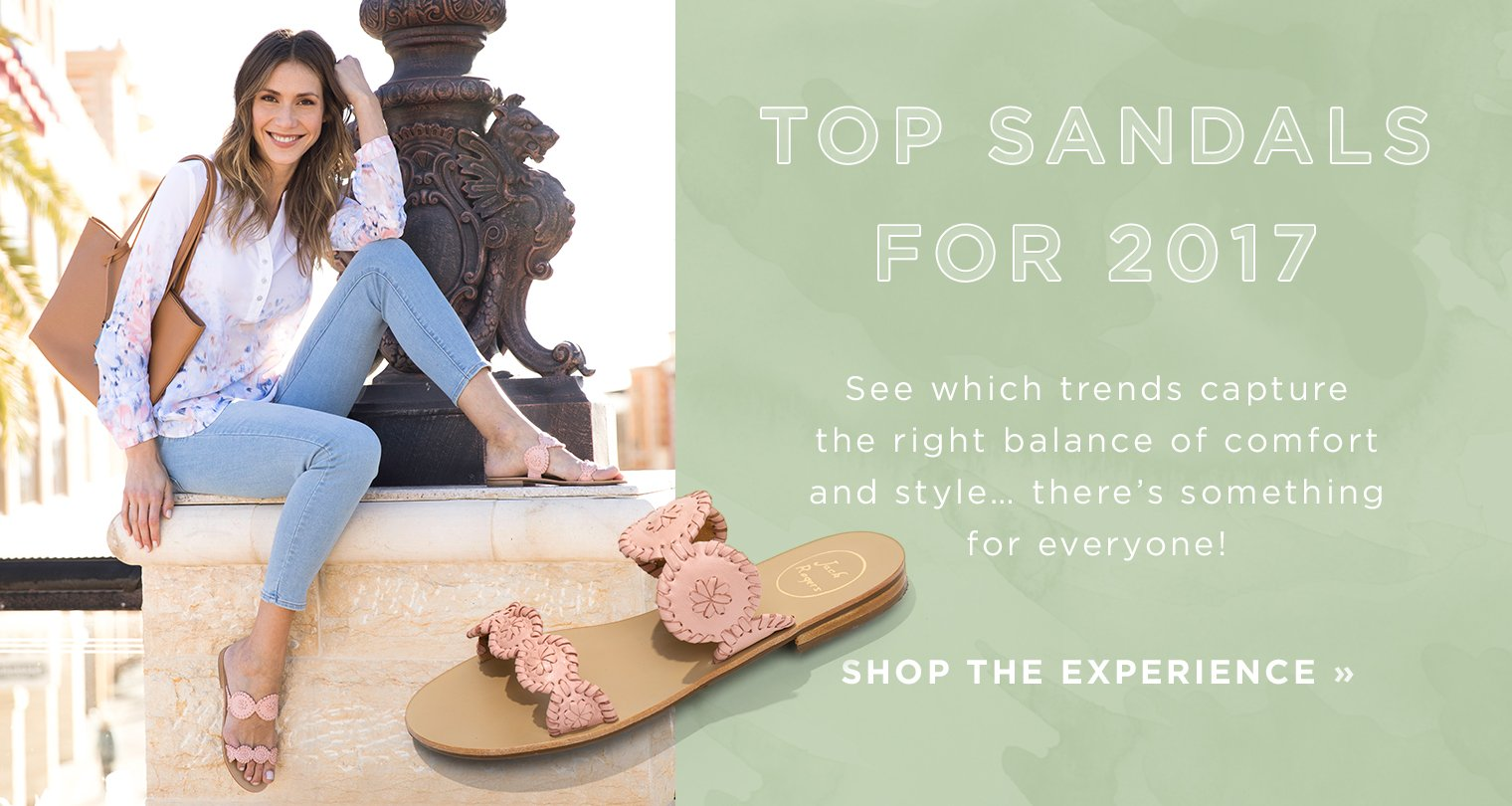 Top Sandals 2017. See which trends capture the right amount of comfort and style. There's something for everyone. Shop Now.