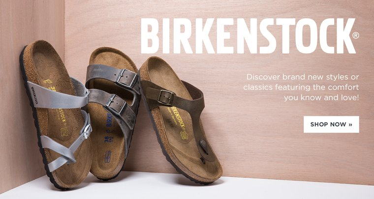 Hero-1-Birkenstock-2-8-2017 Birkenstock. Discover brand new styles or classics featuring the comfort you know and love! Shop Now.