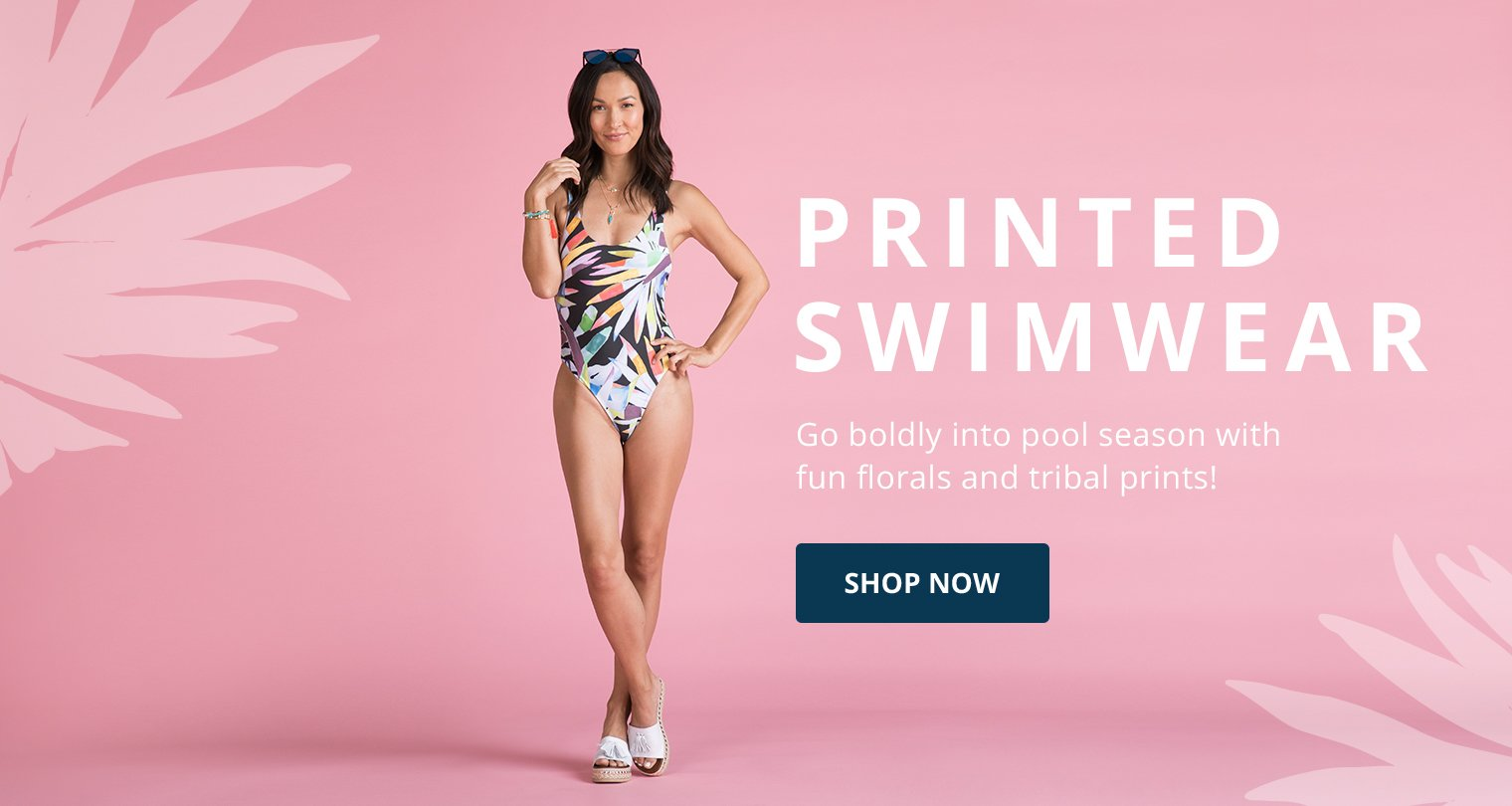Printed Swimwear. Go boldly into pool season with fun florals and tribal prints! Shop Now.