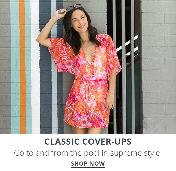 Classic Cover Ups. Go to and from the pool in supreme style. Shop Now.