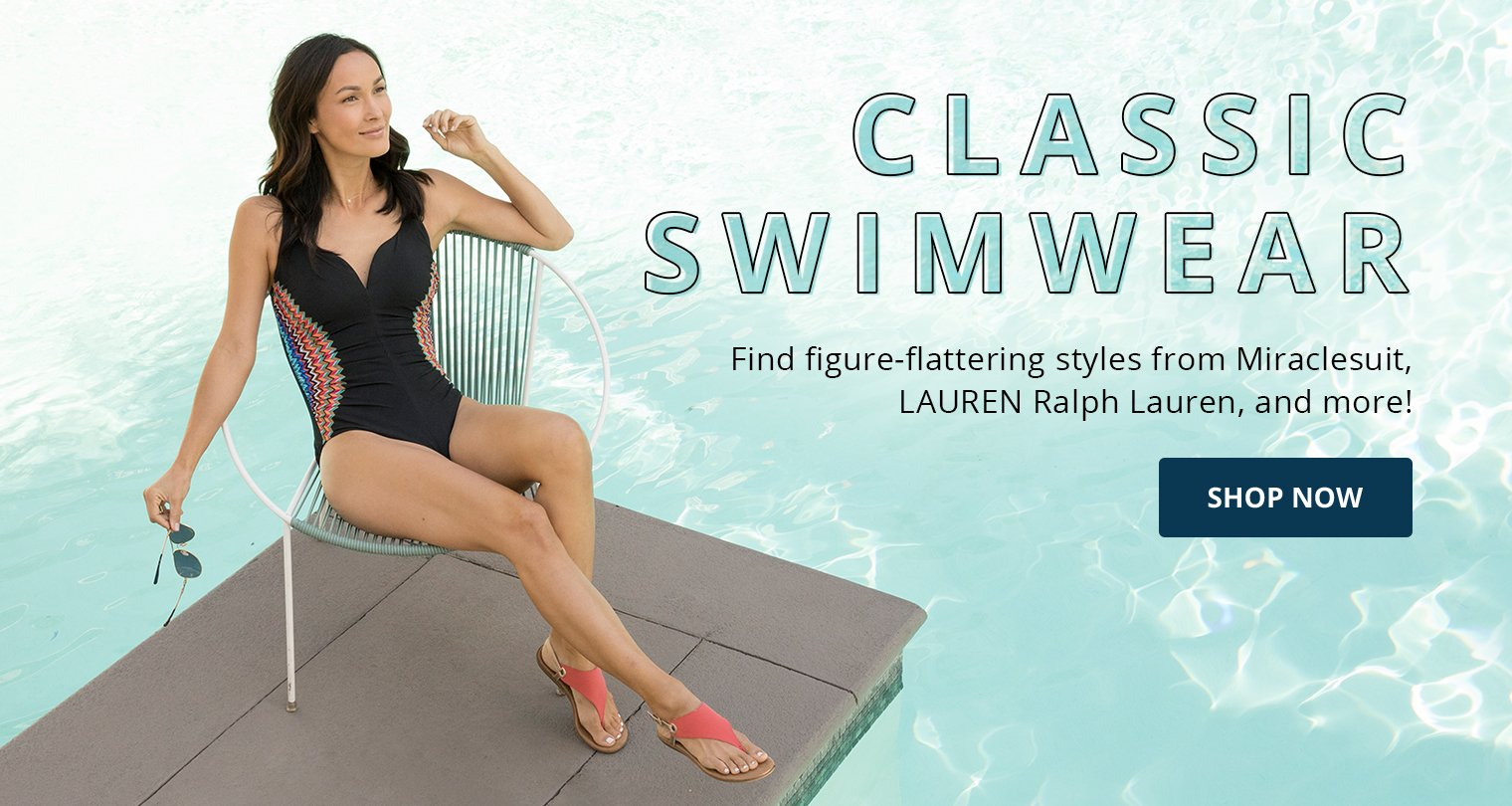 Classic Swim. Fine figure-flattering styles from Miraclesuit, LAUREN Ralph Lauren, and more! Shop Now.
