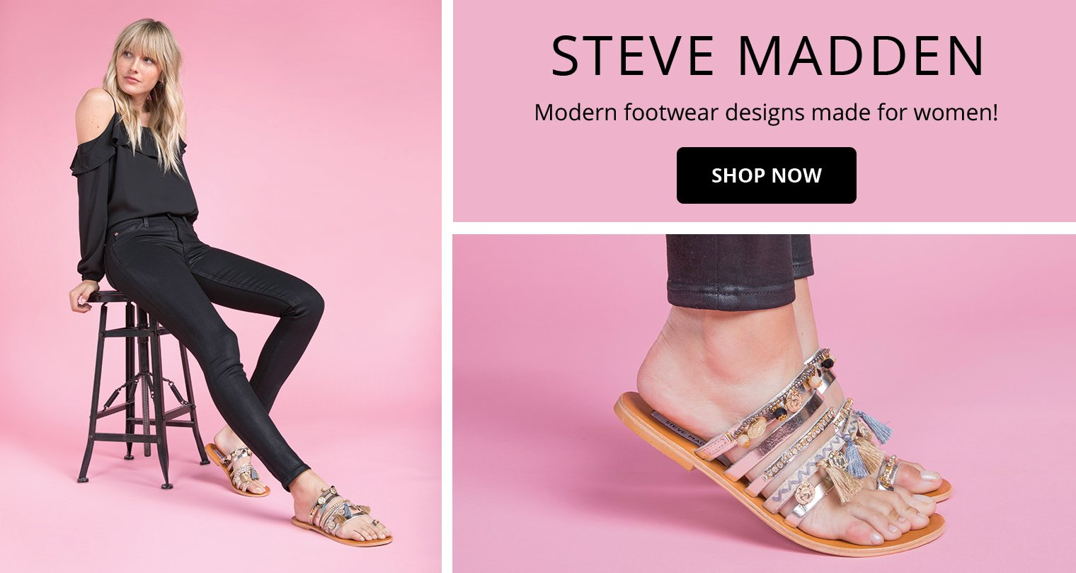 Steve Madden. Modern footwear designs made for women! Shop Now.