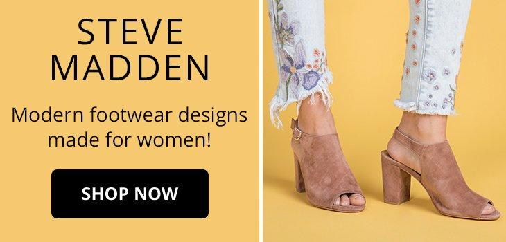 Steve Madden. Modern Footwear designs made for women. Shop Now.