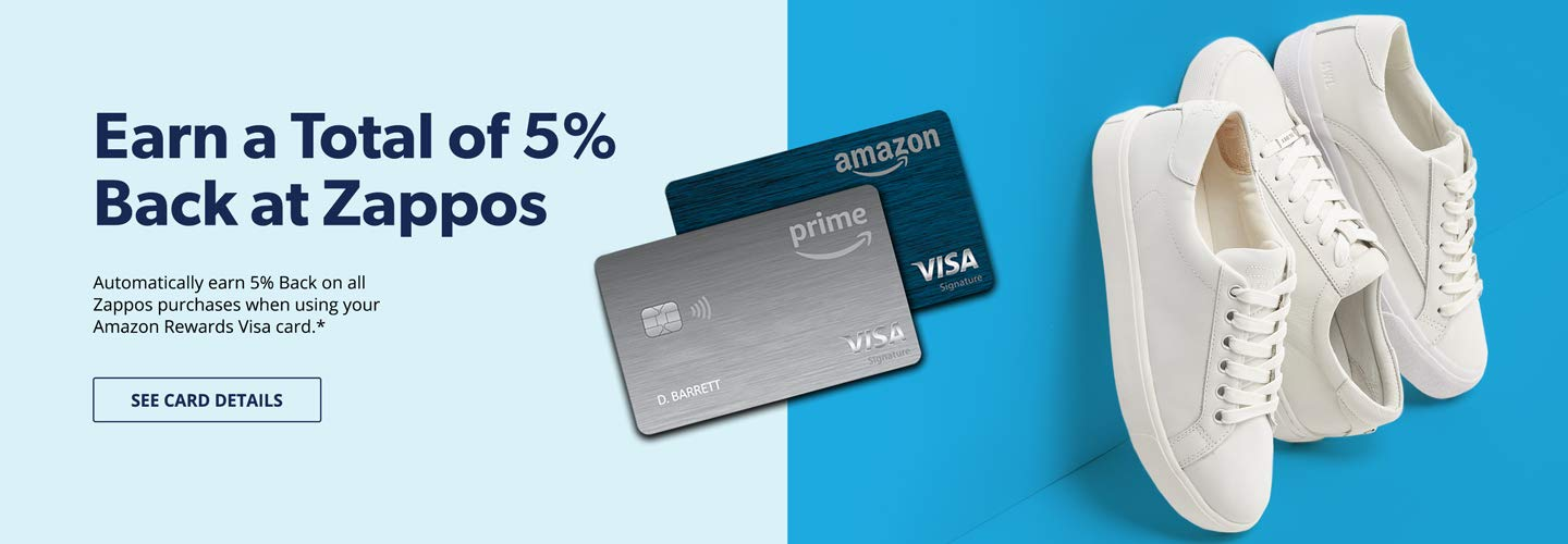 Automatically earn 5% back  on all Zappos purchases when using your Amazon Visa Card. See Card Details.