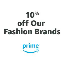 7701a82760c4 Extra 10% off our fashion brands for Prime Members