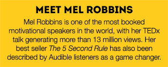 With her straight-talking advice, Mel Robbins is one of the most booked motivational speakers in the world. Her TEDx talk has been viewed more than 13 million times and her 2017 best seller The 5-Second Rule has been described by Audible listeners as a game changer.