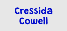 Cressida Cowell. Shop now.