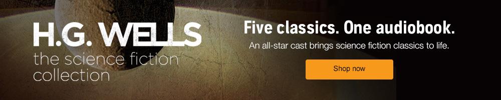 HG Wells. Five Classics. One audiobook. Shop now.