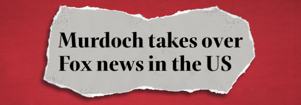 Murdoch takes over Fox news in the US