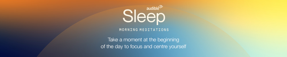 Audible Original Podcasts. The Audible Sleep Collection. Take a moment at the beginning of your day to center and focus yourself.
