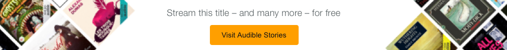 Stream this title - and many more - for free. Visit Audible Stories
