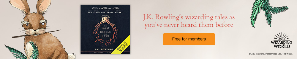The Tales of Beedle the Bard. J.K. Rowling's wizarding tales as you've never heard them before. Free for members