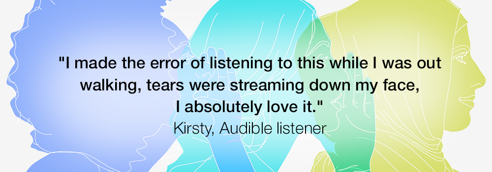I made the error of listening to this while I was out walking, tears were streaming down my face, I absolutely love it. Kirsty, Audible listener on To the Woman Series 1