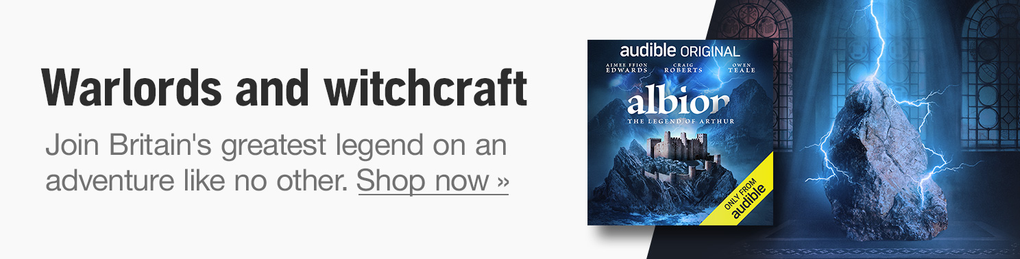 Audible Original | Albion: The legend of Arthur | Warlords and witchcraft | Join Britain's greatest legend on an adventure like no other | Shop now |