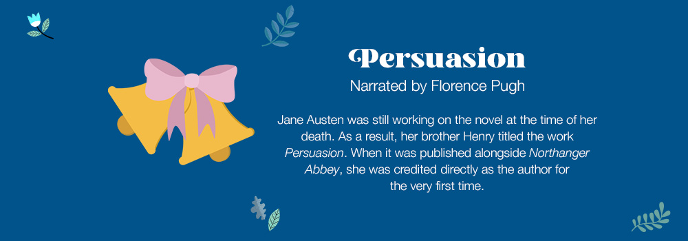 Persuasion | Narrated by Florence Pugh | Jane Austen was still working on the novel at the time of her death. As a result, her brother Henry titled the work Persuasion. When it was published alongside Northanger Abbey, she was credited directly as the author for the very first time.