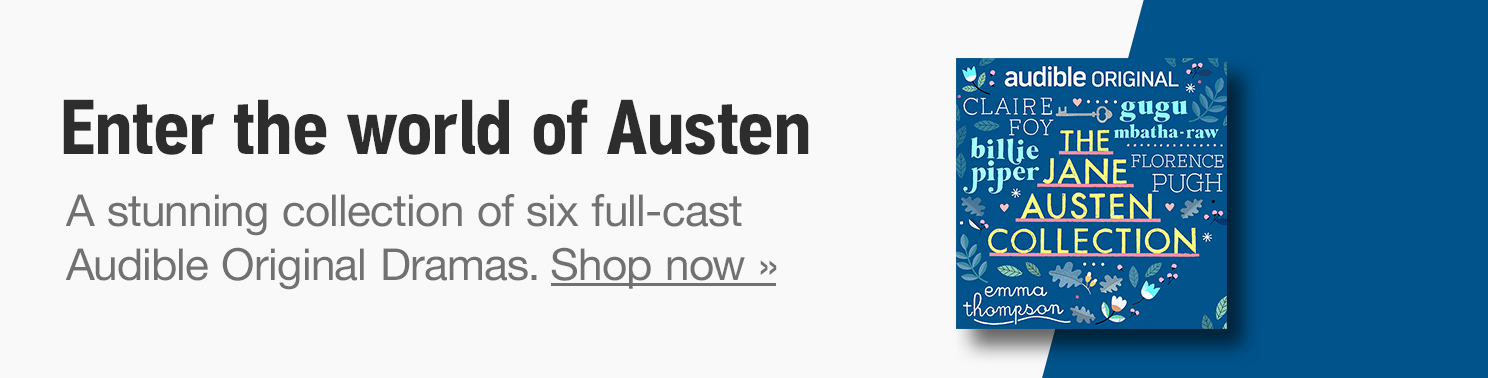 The Jane Austen Collection | Enter the world of Austen | A stunning collection of six full-cast Audible Original Dramas | Shop now