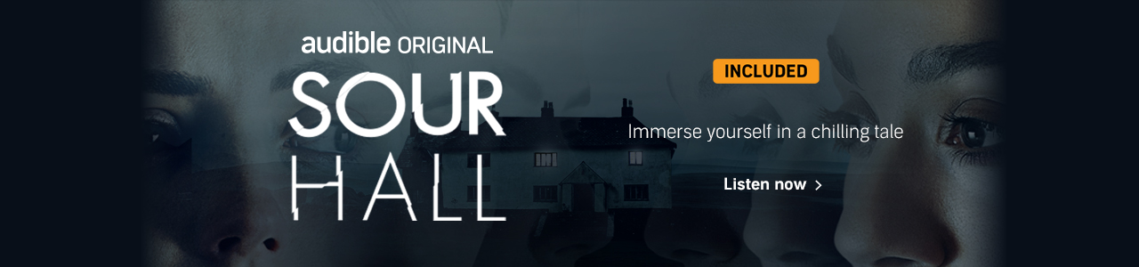 Audible Original Podcast   Sour Hall   Included   Immerse yourself in a chilling tale. Listen now.