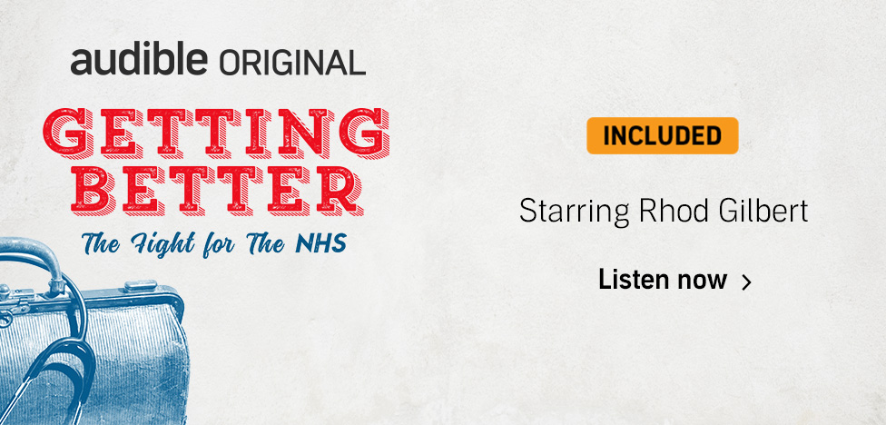 Getting Better. The fight for the NHS. Listen now