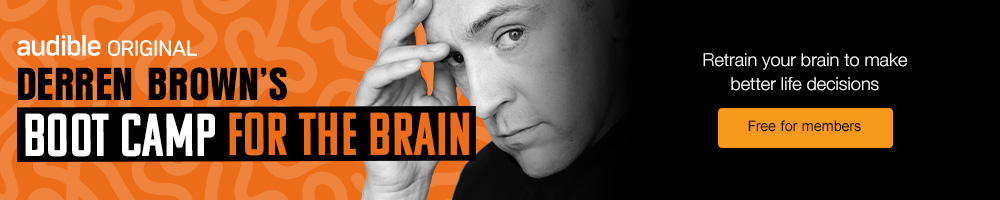 Audible Original. Derren Brown's Boot Camp for the Brain. Retrain your brain to make better life decisions. Free for members.