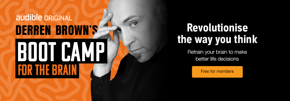 Derren Brown's Boot Camp for the Brain. Revolutionise the way you think. Retrain your brain to make better life decisions. Free for members
