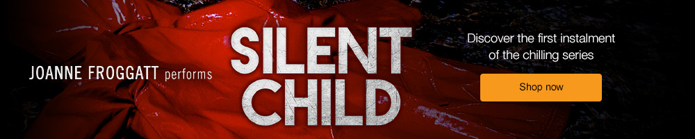 Silent Child | Discover the first instalment of the chilling series | Shop now