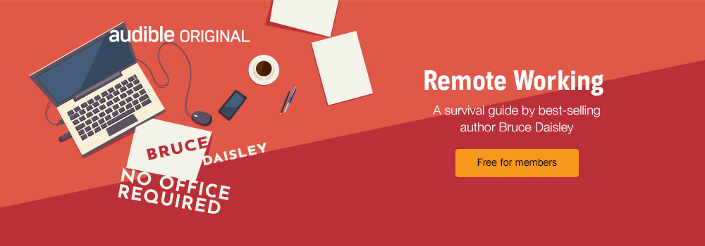 Bruce Daisley's No Office Required. Remote Working: A survival guide. Free for members