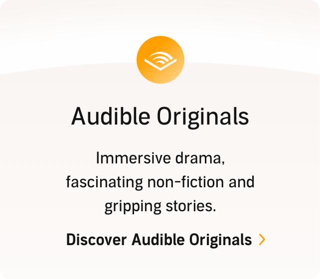 Audible Originals: immersive drama, fascinating non-fiction and gripping stories. Discover Audible Originals.