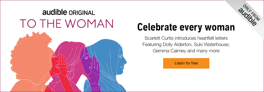 To the Woman. Celbrate every woman. Scarlett Curtis introduces heartfelt letters. Featuring Dolly Alderton,. Suki Waterhouse, Gemma Cairny and many more.