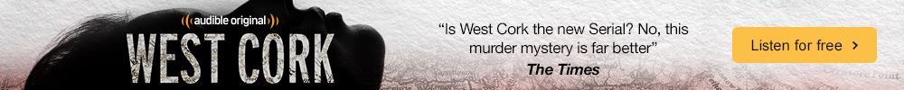 Audible Original. West Cork Audio Show. Is West Cork the new Serial? No, this murder mystery is far better
