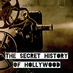 The Secret History of Hollywood. Listen for free