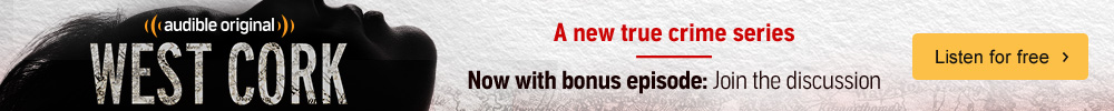 West Cork Audio Show. A new true crime series. Bonus episode available now. Listen for free