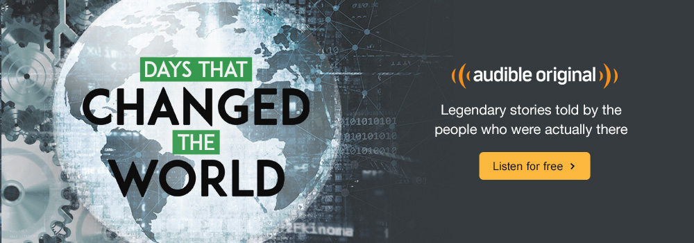 Days That Changed the World. Legendary stories told by the people who were actually there. Listen for free