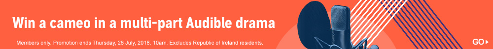 Win a cameo in an Audible multi-part drama. Members only. Promotion ends 26 July 2018. Excludes Republic of Ireland and Northern Ireland residents.