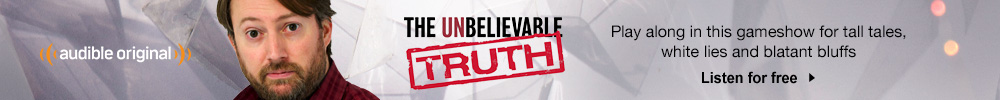 The Unbelievable Truth Audio Show. Play along in this gameshow for tall tales, white lies and blatant bluffs. Listen for free