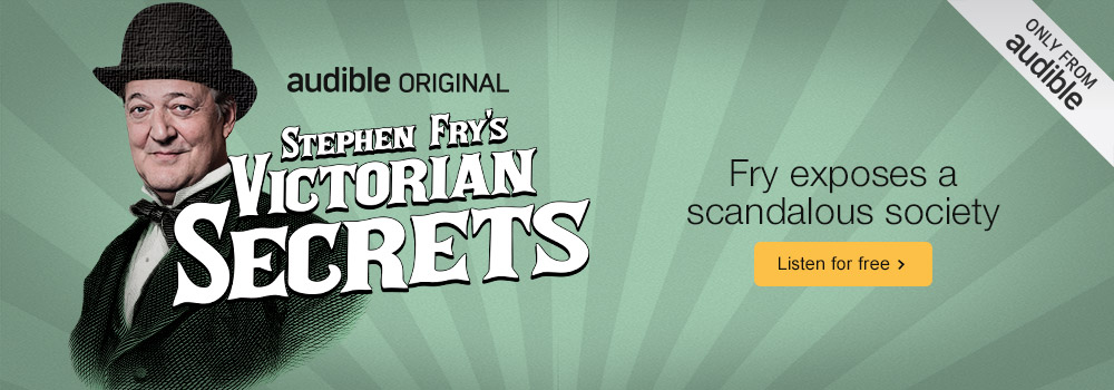 Stephen Fry's Victorian Secrets. Fry exposes a scandelous society. Listen for free