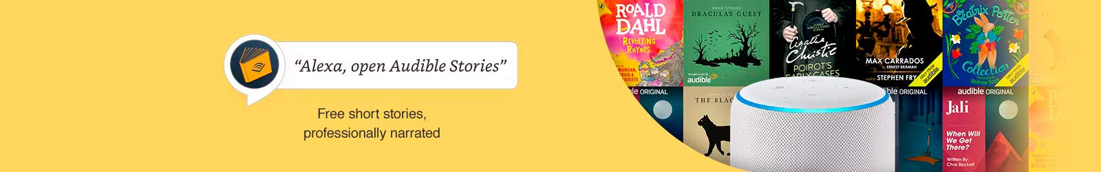 'Alexa, open Audible Stories'. Free short stories, professionally narrated.